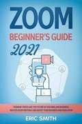 Zoom Beginner's Guide 2021