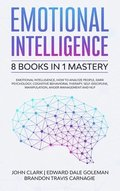 Emotional Intelligence - 8 Books in 1 Mastery