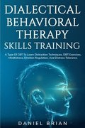 Dialectical Behavioral Therapy Skills Training