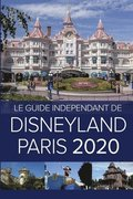 Le Guide Independant de Disneyland Paris 2020