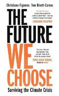 The Future We Choose: Surviving the Climate Crisis