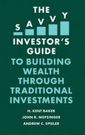 The Savvy Investor's Guide to Building Wealth Through Traditional Investments