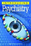 Introducing Psychiatry