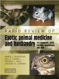 Rapid Review of Exotic Animal Medicine and Husbandry