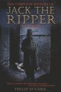 The Complete History of Jack the Ripper