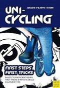 Unicycling : First Steps - First Tricks