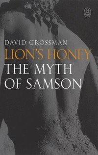 Lion's Honey: The Myth of Samson