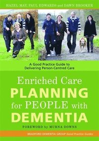 Enriched Care Planning for People with Dementia
