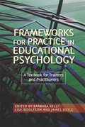 Frameworks for Practice in Educational Psychology