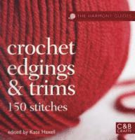 The Harmony Guides: Crochet Edgings &; Trims