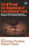 The WTO and the Regulation of International Trade