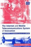 The Internet and Mobile Telecommunications System of Innovation