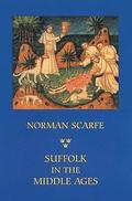 Suffolk in the Middle Ages - Studies in Places and Place-Names, the Sutton Hoo Ship-Burial, Saints, Mummies and Crosses, Domesday Book and Chronicles