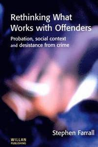 Rethinking What Works with Offenders