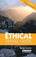 The Ethical Travel Guide: Your Passport to Exciting Alternative Holidays 2nd Edition