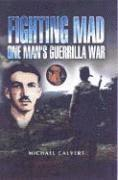 Fighting Mad: One Man's Guerrilla War