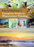 David Bellamy's Complete Guide to Watercolour Painting