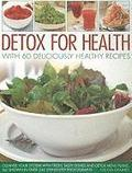 Detox for Health With 50 Deliciously Healthy Recipes