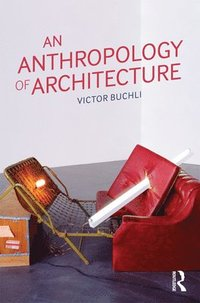 An Anthropology of Architecture
