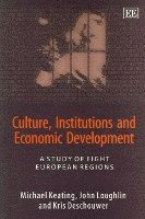 Culture, Institutions and Economic Development