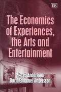 The Economics of Experiences, the Arts and Entertainment