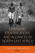 Changing Identifications and Alliances in North-East Africa: v. 1 Ethiopia and Kenya
