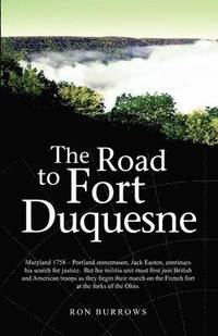 The Road to Fort Duquesne