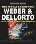 How To Build &; Power Tune Weber &; Dellorto DCOE, DCO/SP &; DHLA Carburettors 3rd Edition