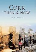 Cork Then &; Now