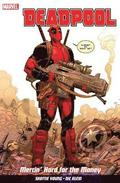 Deadpool Vol. 1: Mercin' Hard For The Money