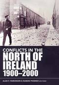Conflicts in the North of Ireland 1900-2000