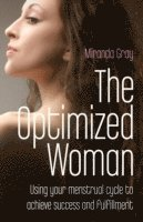 Optimized Woman, The - Using your menstrual cycle to achieve success and fulfillment