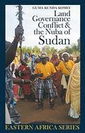 Land, Governance, Conflict and the Nuba of Sudan