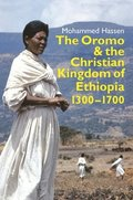 The Oromo and the Christian Kingdom of Ethiopia - 1300-1700