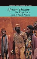 African Theatre 16: Six Plays from East &; West Africa