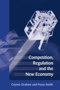 Competition, Regulation and the New Economy