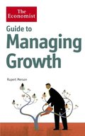 Economist Guide to Managing Growth