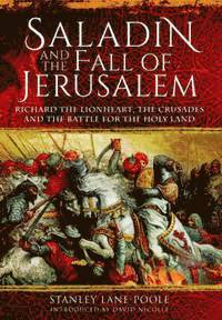 Saladin and the Fall of Jerusalem