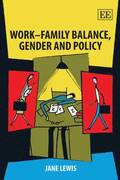 Work-Family Balance, Gender and Policy