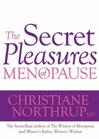 The Secret Pleasures of Menopause