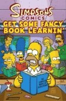 Simpsons Comics: Get Some Fancy Book Learnin'. [Contributing Artists, Karen Bates ... [Et Al.] Get Some Fancy Book Learnin'