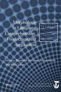 Morphology in Language Comprehension, Production and Acquisition