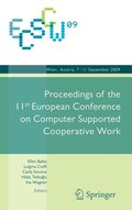 ECSCW 2009: Proceedings of the 11th European Conference on Computer Supported Cooperative Work, 7-11 September 2009, Vienna, Austria