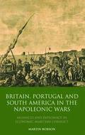 Britain, Portugal and South America in the Napoleonic Wars
