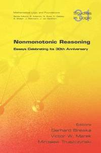 Nonmonotonic Reasoning. Essays Celebrating Its 30th Anniversary