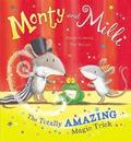 Monty and Milli: The Totally Amazing Magic Trick