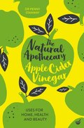 Natural Apothecary: Apple Cider Vinegar