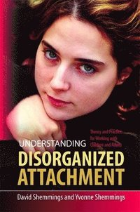 Understanding Disorganized Attachment