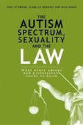The Autism Spectrum, Sexuality and the Law