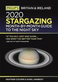 Philip's 2020 Stargazing Month-by-Month Guide to the Night Sky Britain &; Ireland